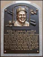 The plaque honoring Mickey Mantle at the National Baseball Hall of Fame in Cooperstown, NY. Mickey was inducted to the Hall of Fame in 1974, his first year of eligibility.