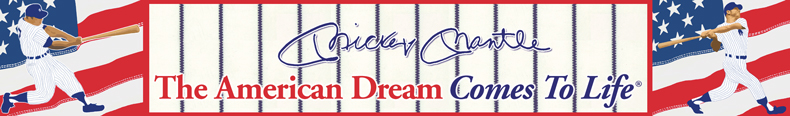 Mickey Mantle: The American Dream Comes To Life Official Web Site Banner